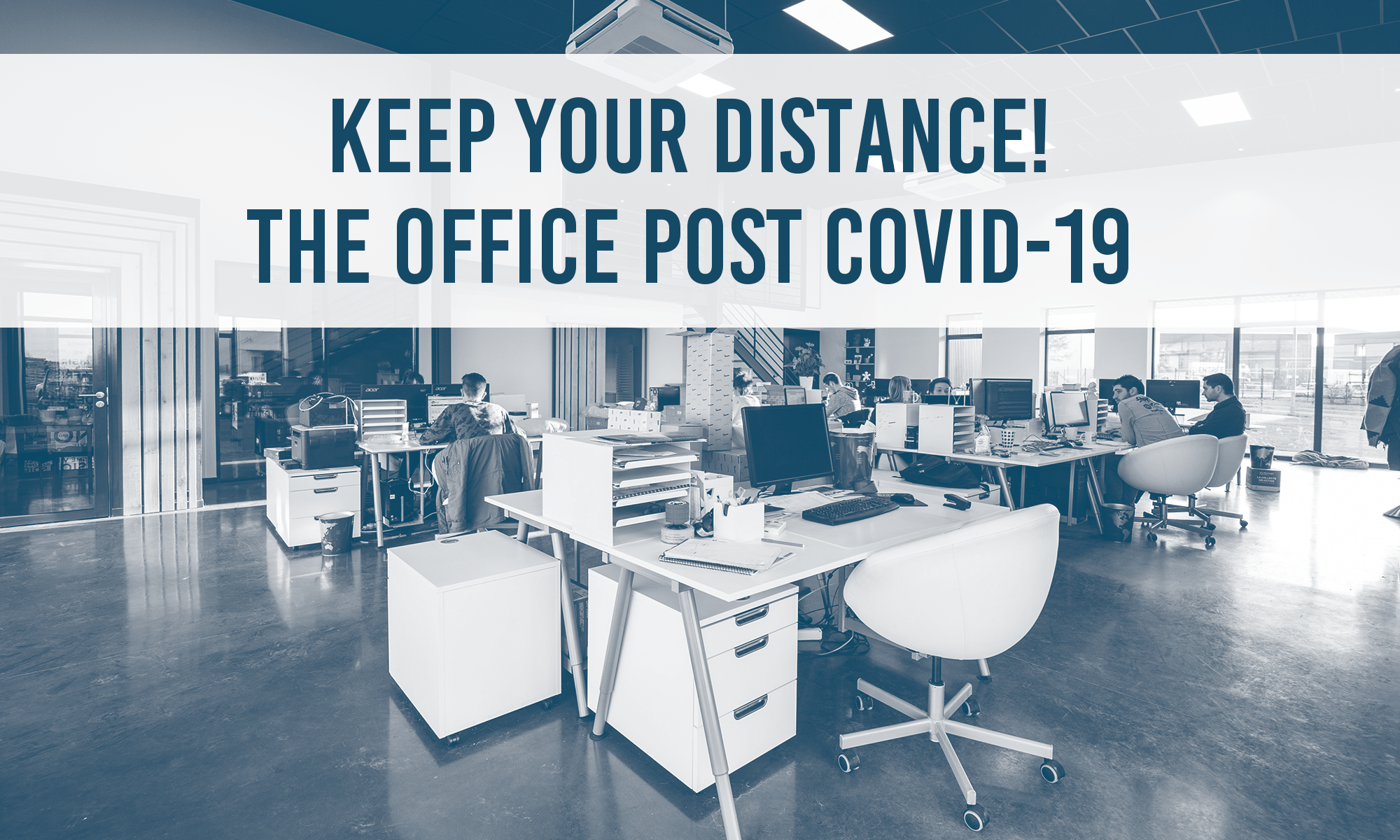 Keep your distance:the post covid office