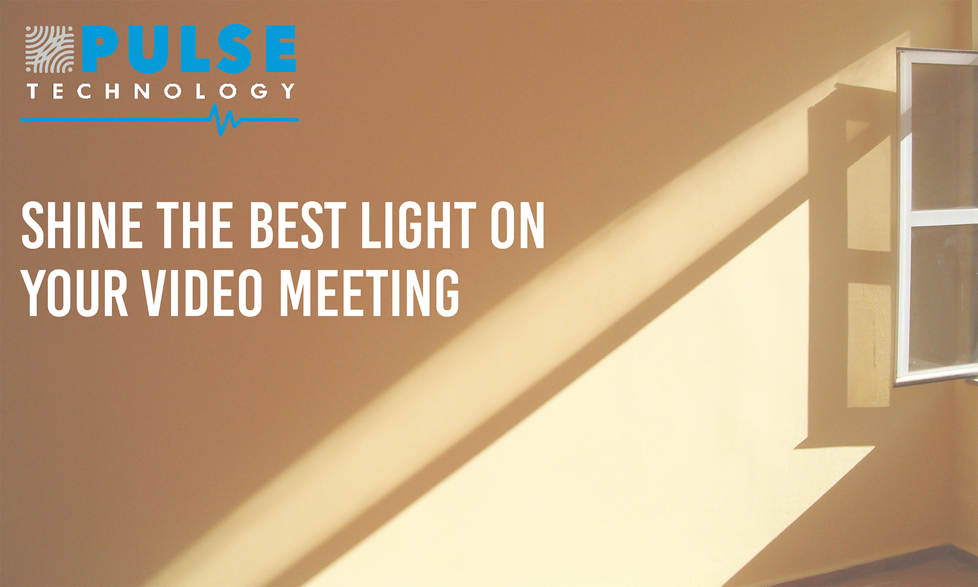 Shine the Best Light on Your Video Meeting