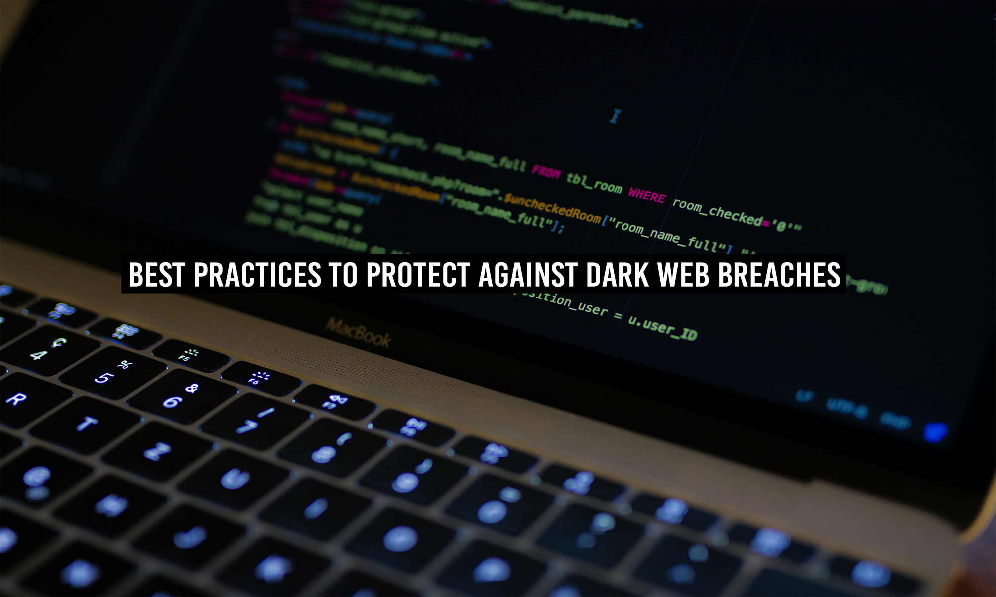 Best Practices to Protect Against Dark Web Breaches